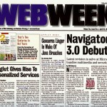 """WebWeek was a big, giant tabloid production that fancied itself """"The Newspaper of the Web"""". This was before anybody thought of actually putting a newspaper on the web."""